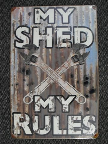 My Shed My Rules Tin Sign